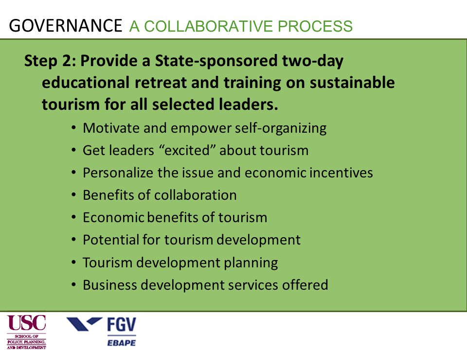 Step 2: Provide a State-sponsored two-day educational retreat and training on sustainable tourism for all selected leaders.