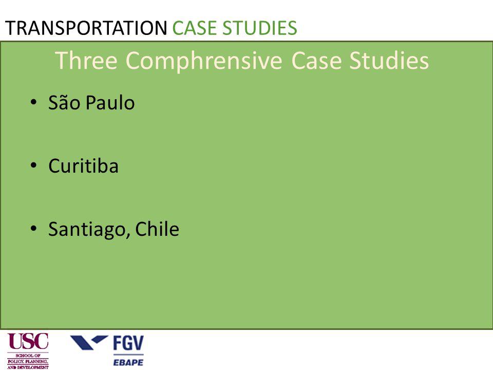TRANSPORTATION CASE STUDIES Three Comphrensive Case Studies São Paulo Curitiba Santiago, Chile