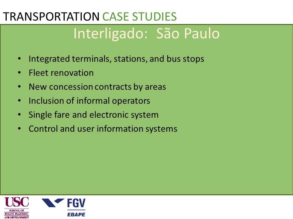 Interligado: São Paulo Integrated terminals, stations, and bus stops Fleet renovation New concession contracts by areas Inclusion of informal operators Single fare and electronic system Control and user information systems