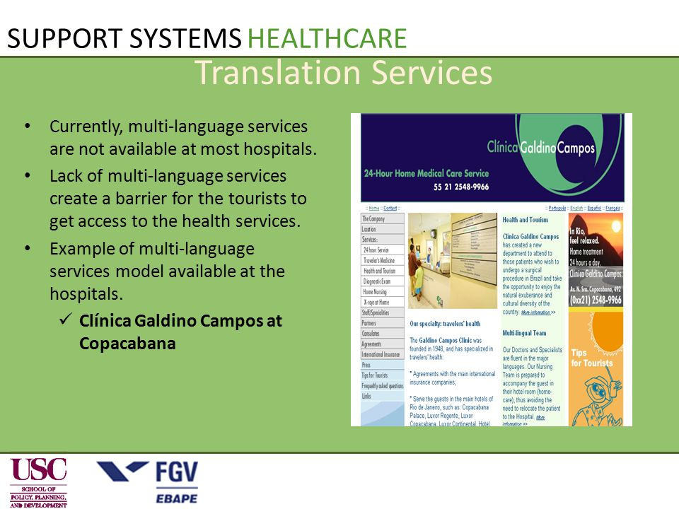 SUPPORT SYSTEMS HEALTHCARE Translation Services Currently, multi-language services are not available at most hospitals.