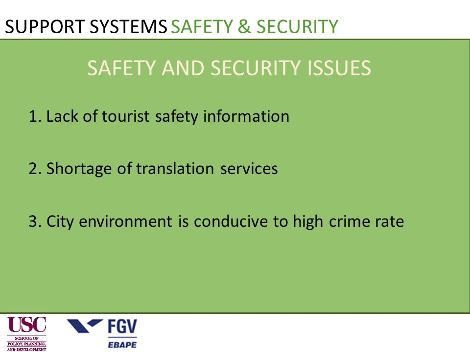 1.Lack of tourist safety information 2. Shortage of translation services 3.