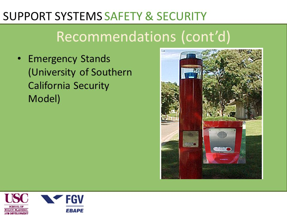 SUPPORT SYSTEMS SAFETY & SECURITY Recommendations (cont'd) Emergency Stands (University of Southern California Security Model)