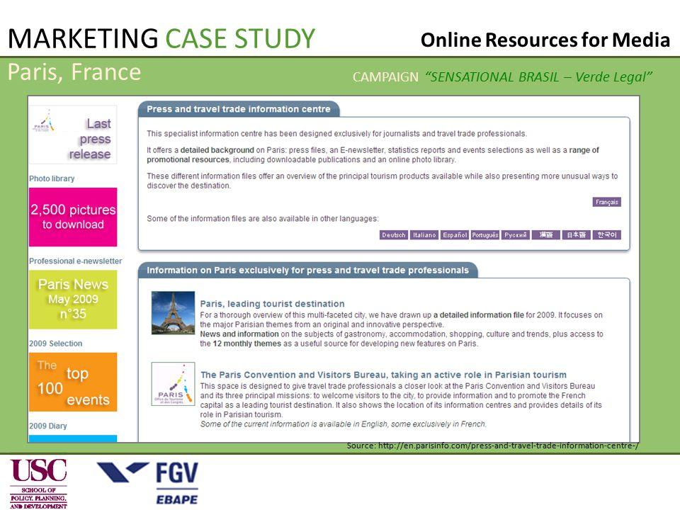 Paris, France Source: http://en.parisinfo.com/press-and-travel-trade-information-centre-/ MARKETING CASE STUDY Online Resources for Media CAMPAIGN SENSATIONAL BRASIL – Verde Legal