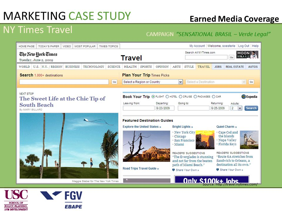 NY Times Travel Source: http://travel.nytimes.com/ MARKETING CASE STUDY Earned Media Coverage CAMPAIGN SENSATIONAL BRASIL – Verde Legal