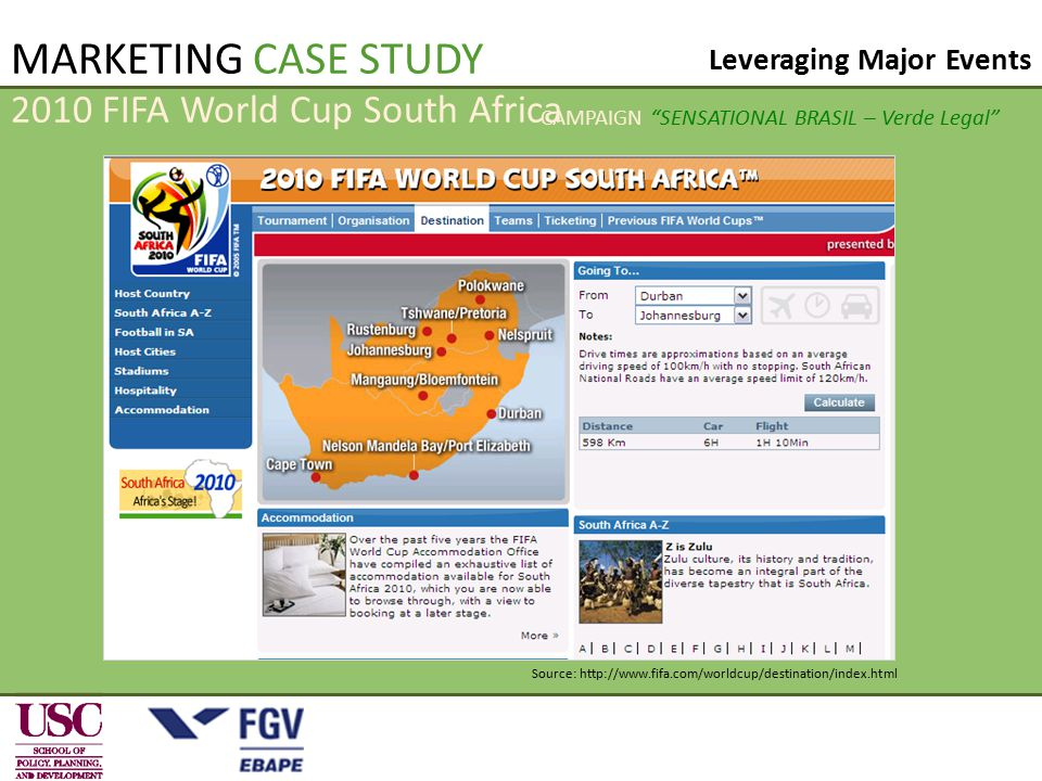 MARKETING CASE STUDY Source: http://www.fifa.com/worldcup/destination/index.html 2010 FIFA World Cup South Africa Leveraging Major Events CAMPAIGN SENSATIONAL BRASIL – Verde Legal