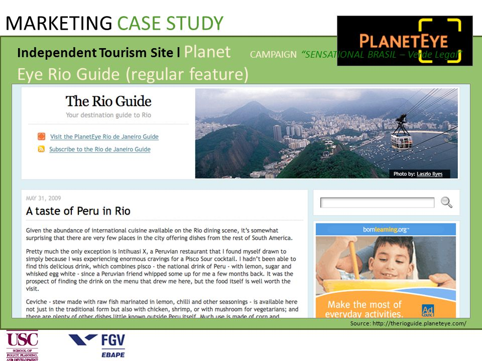 Independent Tourism Site l Planet Eye Rio Guide (regular feature) Source: http://therioguide.planeteye.com/ MARKETING CASE STUDY CAMPAIGN SENSATIONAL BRASIL – Verde Legal