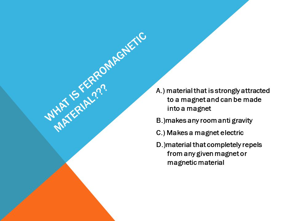 WHAT IS FERROMAGNETIC MATERIAL??.