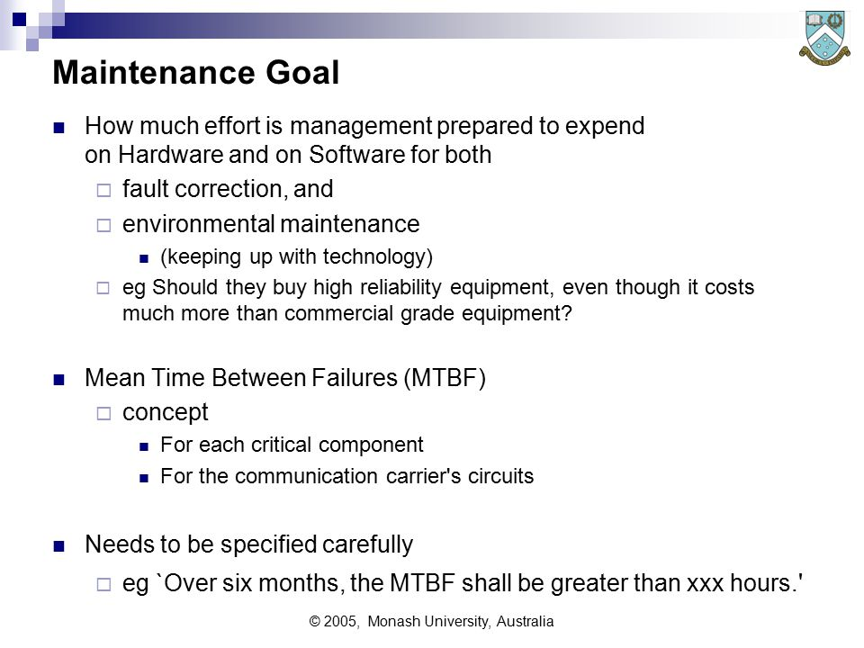 © 2005, Monash University, Australia Busy Rate Goal Usually related to 'LOSS' aspects  ie.