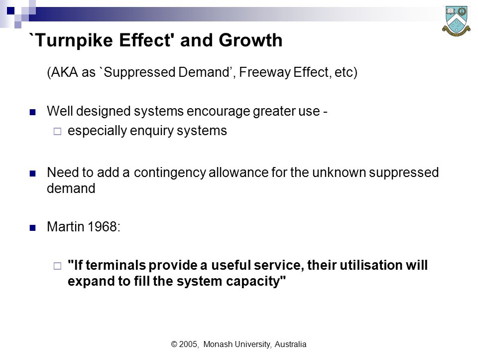 © 2005, Monash University, Australia Message Volumes Traffic volumes are critical to response time/throughput.