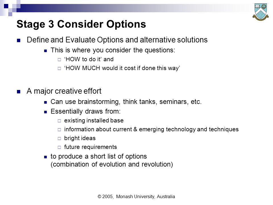 © 2005, Monash University, Australia Stage 2 Future Network Requirements What is Required – (not how it will be achieved)  Characteristics loads & bandwidth switching requirements time profiles dispersion - centralised, distributed, remoted.