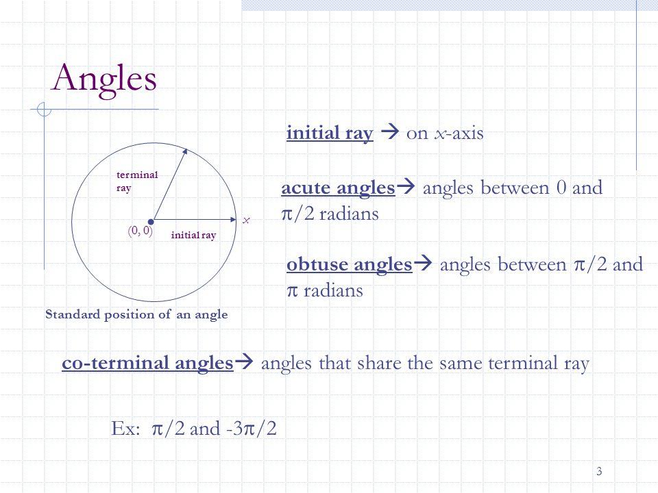 4 Measuring Angles Positive angles  measured counterclockwise Negative angles  measured clockwise