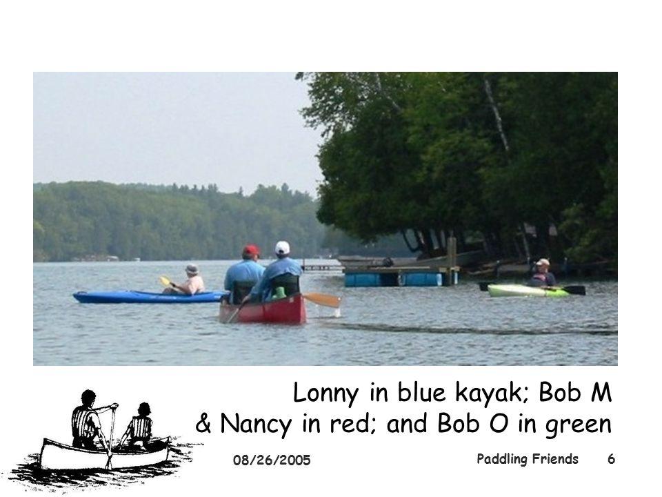 08/26/2005 Paddling Friends6 Lonny in blue kayak; Bob M & Nancy in red; and Bob O in green