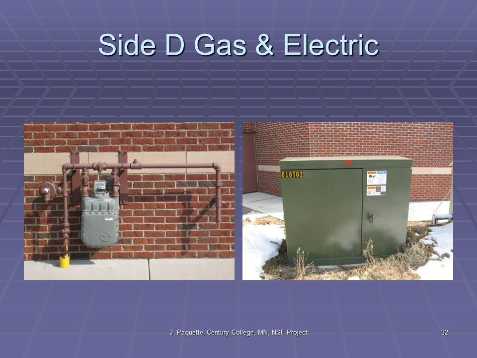 J. Paquette, Century College, MN, NSF Project32 Side D Gas & Electric
