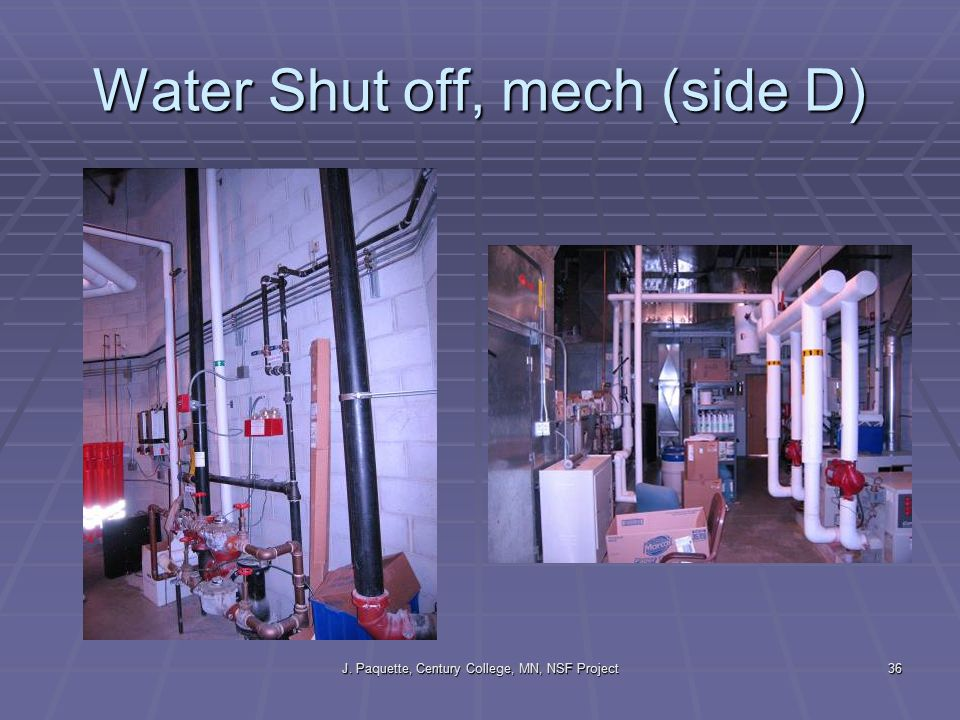 J. Paquette, Century College, MN, NSF Project36 Water Shut off, mech (side D)