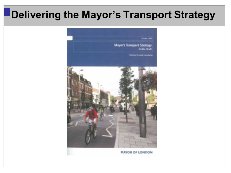 Delivering the Mayor's Transport Strategy