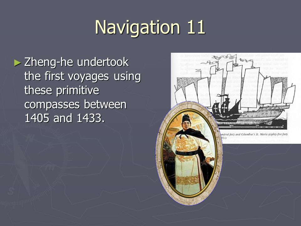 Navigation 11 ► In the 15 th Century, Columbus (amongst others) noticed the compass did not always point towards the earths north pole.