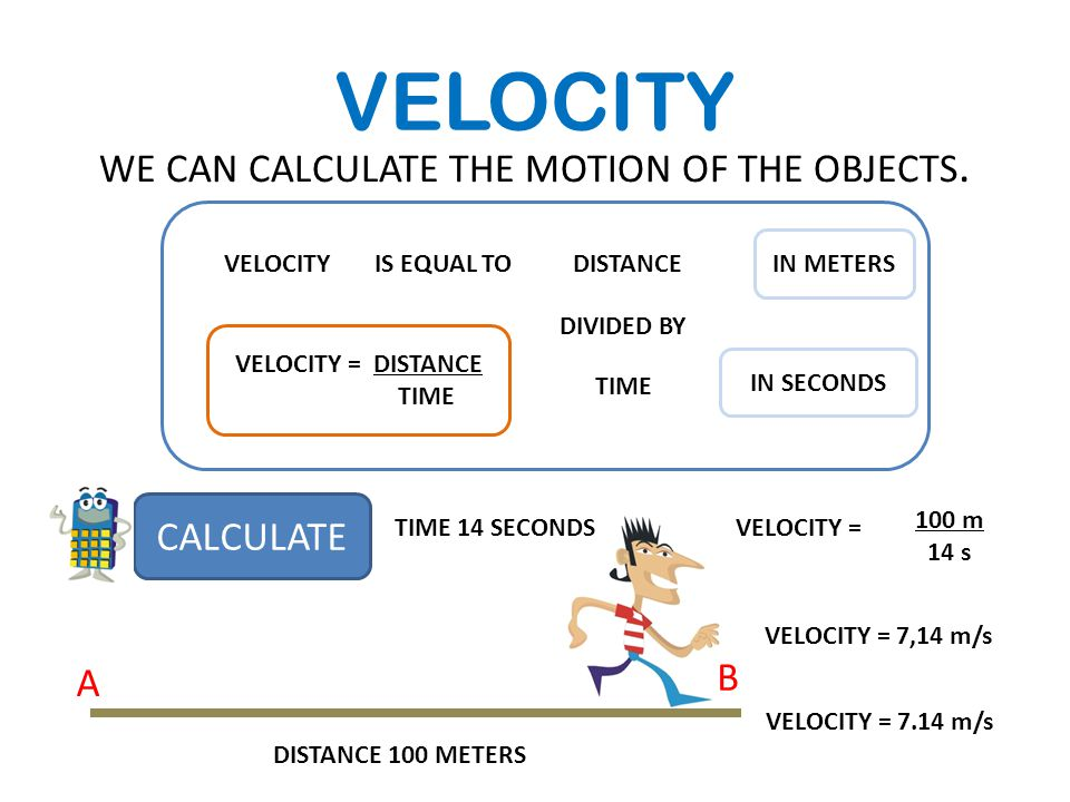VELOCITY WE CAN CALCULATE THE MOTION OF THE OBJECTS.