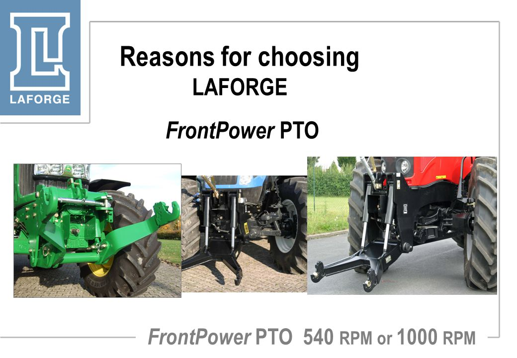 Reasons for choosing LAFORGE FrontPower PTO FrontPower PTO 540 RPM or 1000 RPM