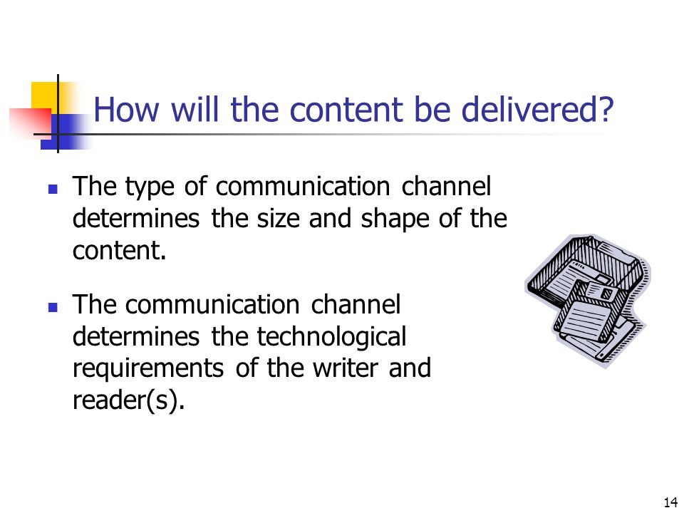 14 How will the content be delivered.