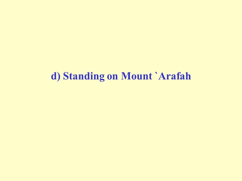 d) Standing on Mount `Arafah