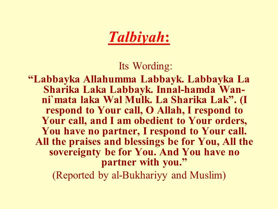 Talbiyah: Its Wording: Labbayka Allahumma Labbayk.