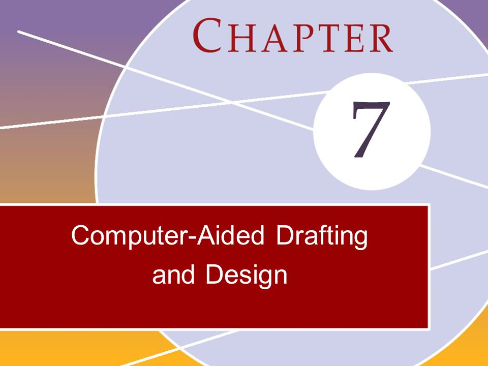 7 Computer-Aided Drafting and Design