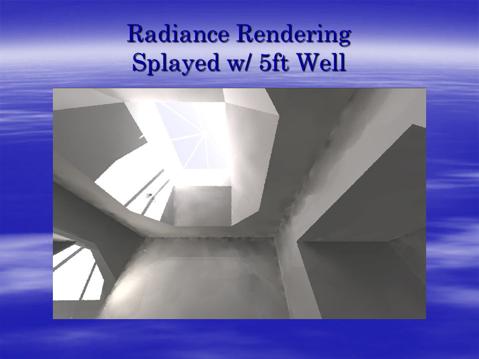 Radiance Rendering Splayed w/ 5ft Well