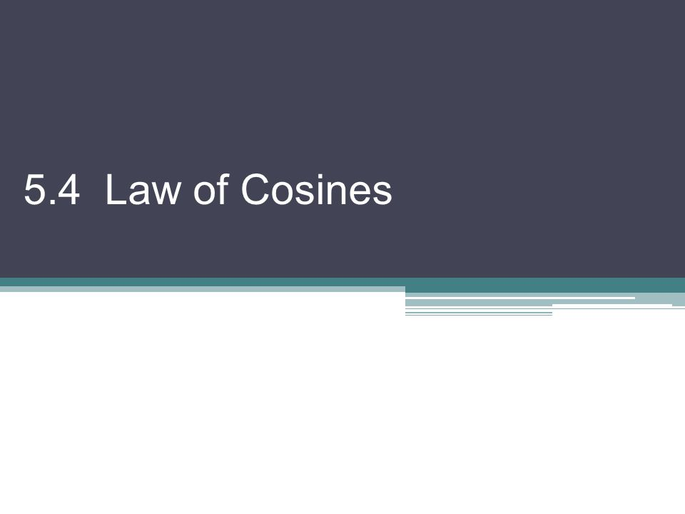 5.4 Law of Cosines