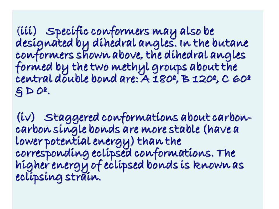 (iii) Specific conformers may also be designated by dihedral angles.