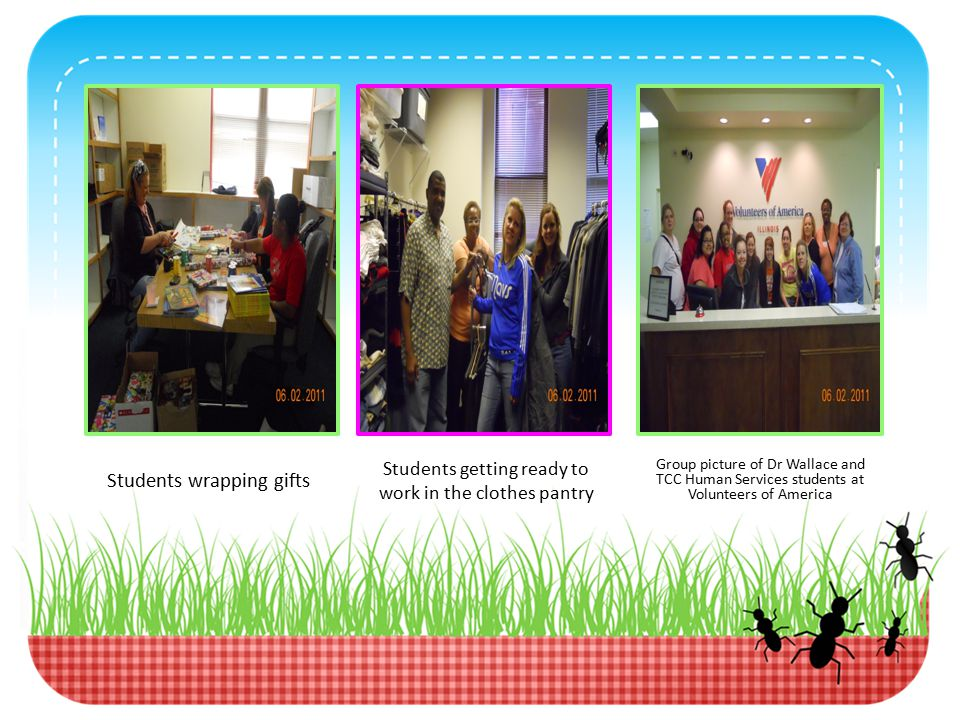 Students wrapping gifts Students getting ready to work in the clothes pantry Group picture of Dr Wallace and TCC Human Services students at Volunteers of America