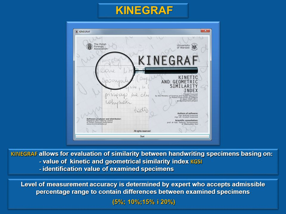 Basic principles of verification of handwriting specimens in KINEGRAF KINEGRAF is a measuring tool, which examines geometrical shape of specimens.