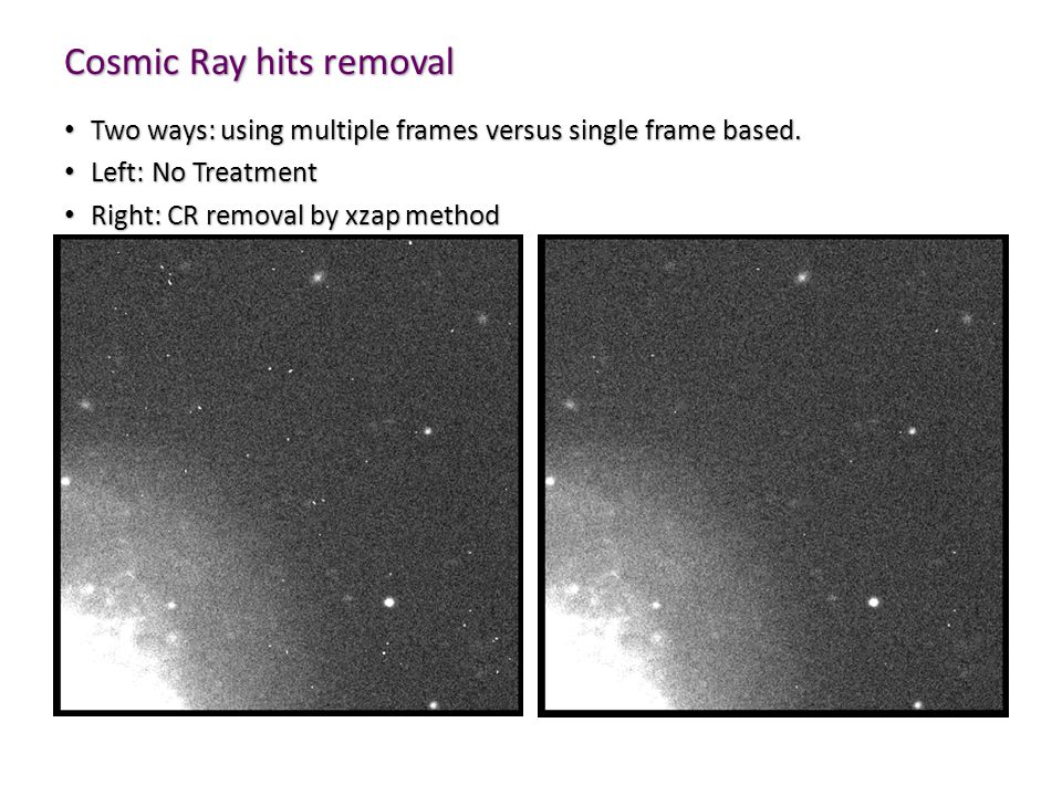 Cosmic Ray hits removal Two ways: using multiple frames versus single frame based.