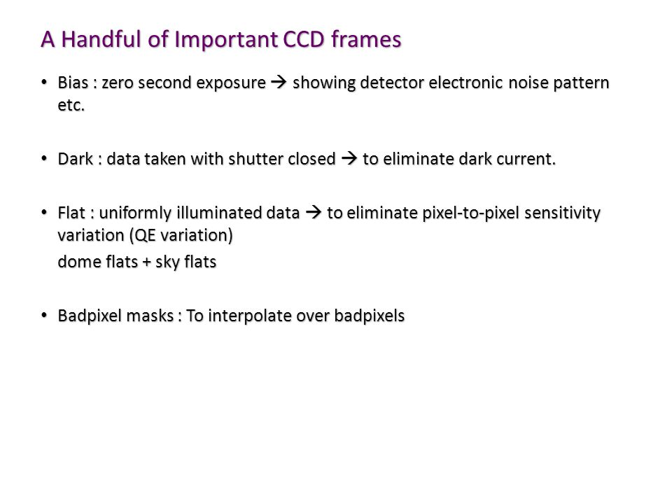 A Handful of Important CCD frames Bias : zero second exposure  showing detector electronic noise pattern etc.