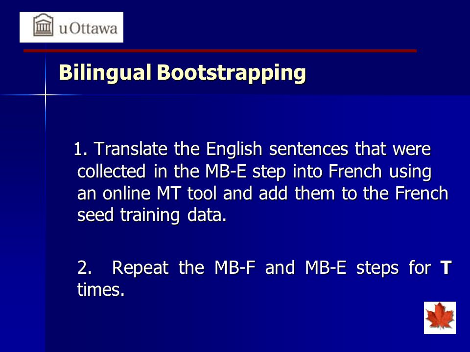 Bilingual Bootstrapping 1.