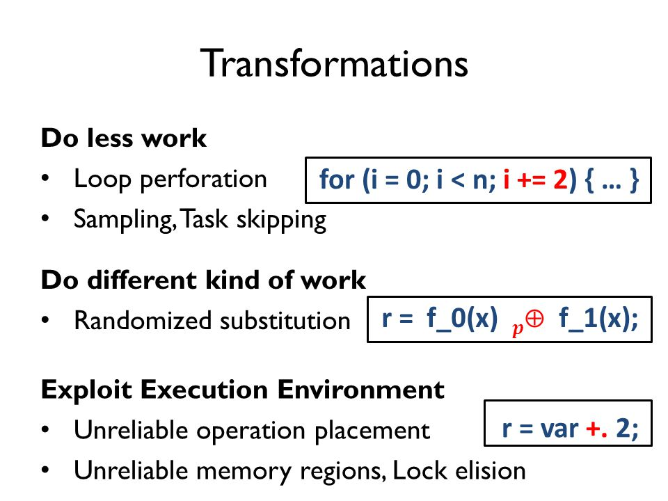 Where and when should we apply the transformations? What are the benefits and costs?