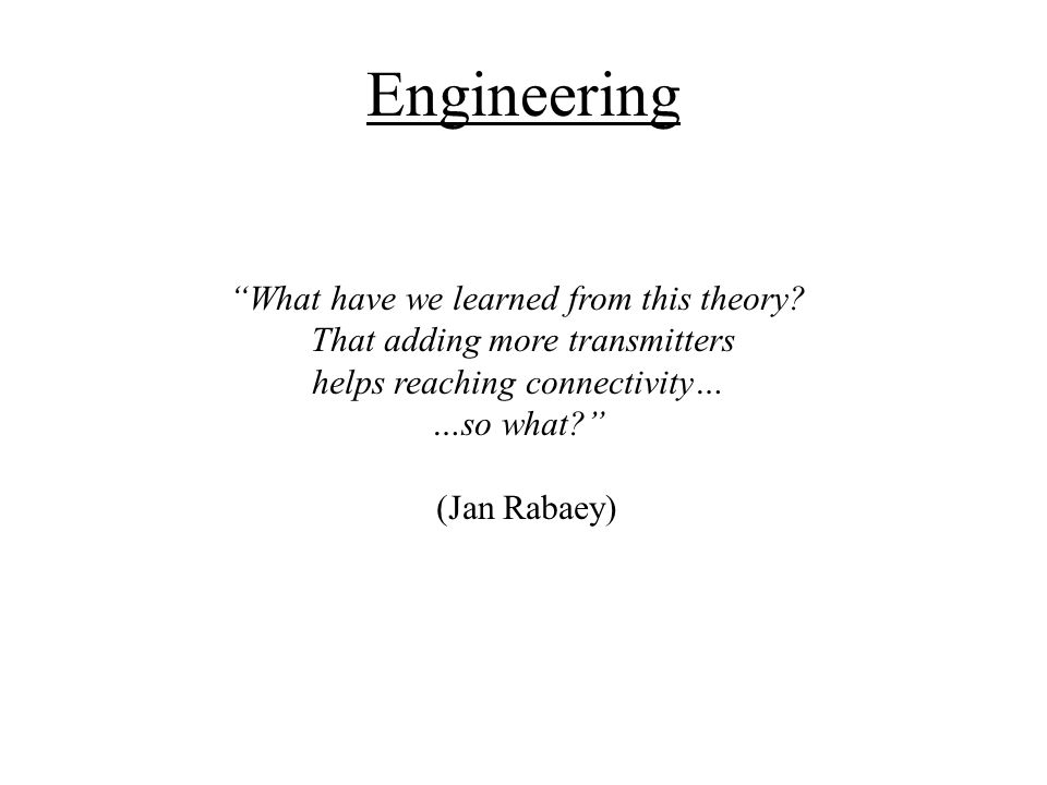 Engineering What have we learned from this theory.