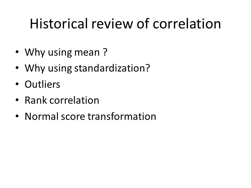 Historical review of correlation Why using mean .Why using standardization.