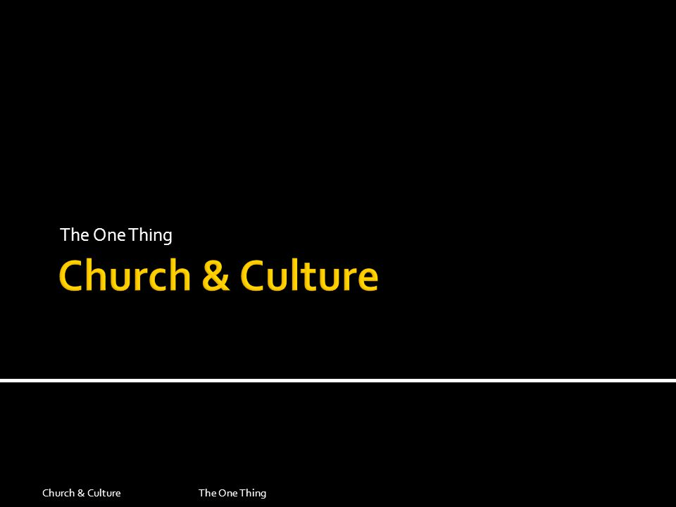 The One Thing Church & CultureThe One Thing
