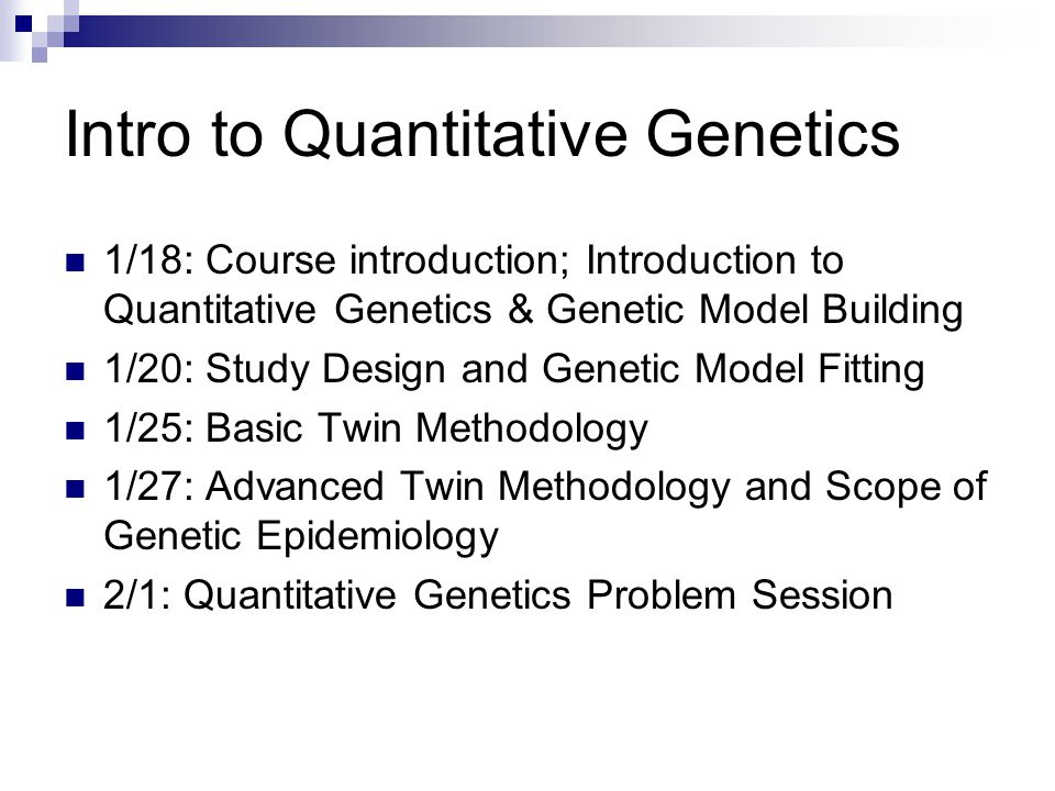 Aims of this talk Historical Background Genetical Principles  Genetic Parameters: additive, dominance  Biometrical Model Statistical Principles  Basic concepts: mean, variance, covariance  Path Analysis  Likelihood