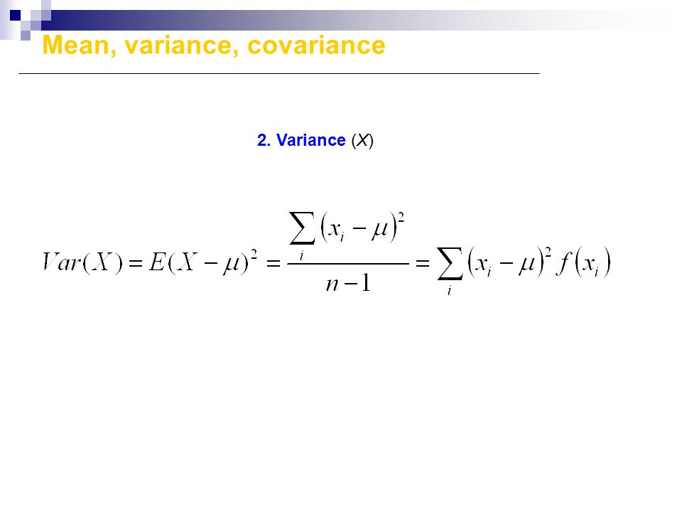 Mean, variance, covariance 2. Variance (X)