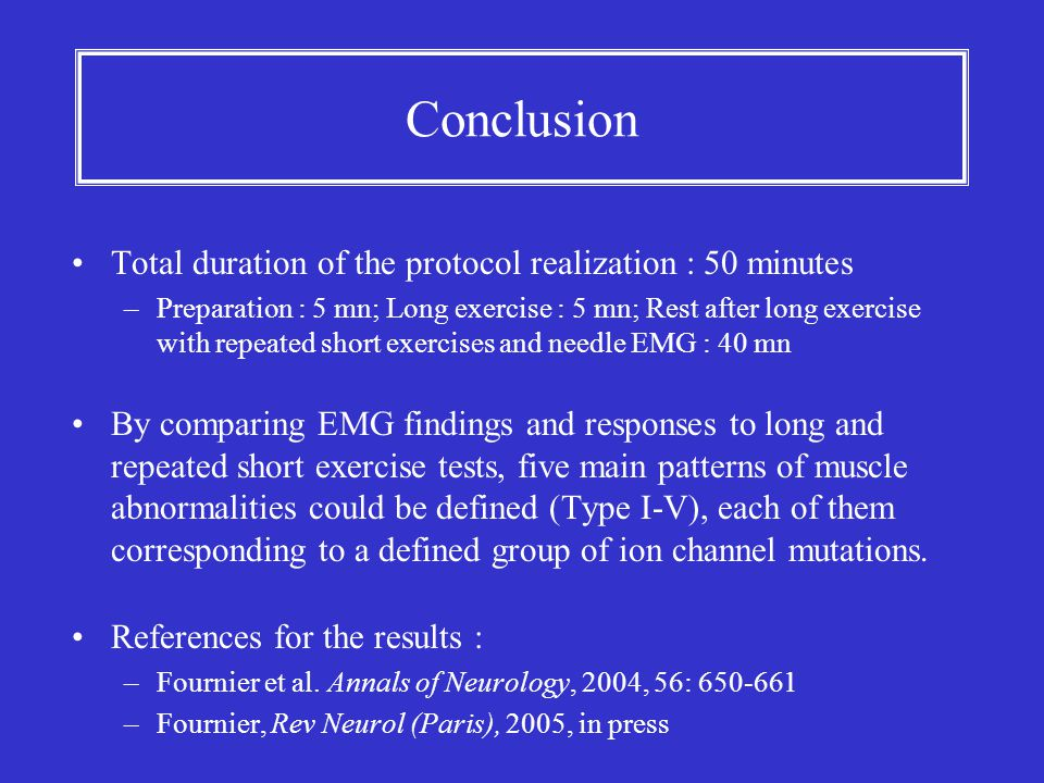 Conclusion Total duration of the protocol realization : 50 minutes –Preparation : 5 mn; Long exercise : 5 mn; Rest after long exercise with repeated s