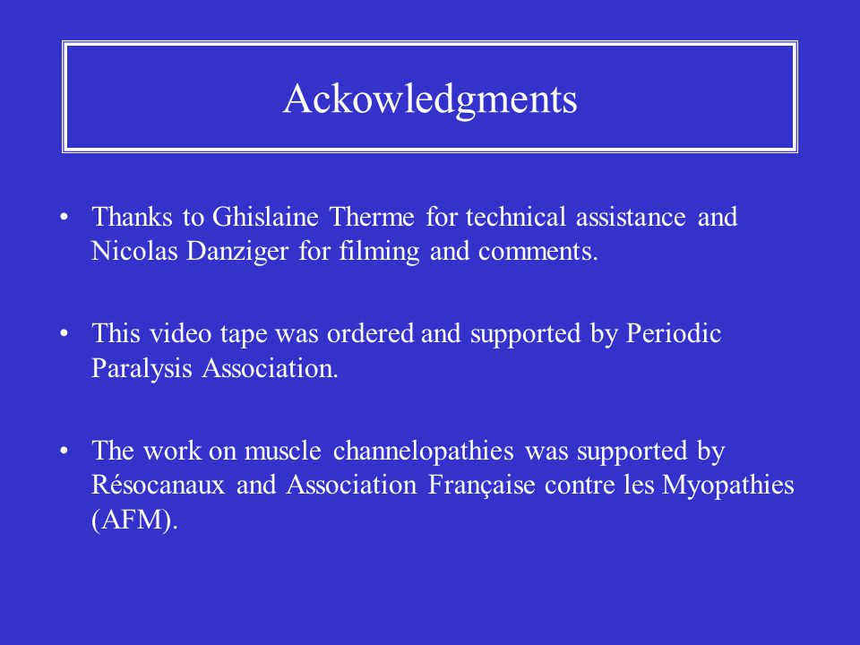 Ackowledgments Thanks to Ghislaine Therme for technical assistance and Nicolas Danziger for filming and comments. This video tape was ordered and supp