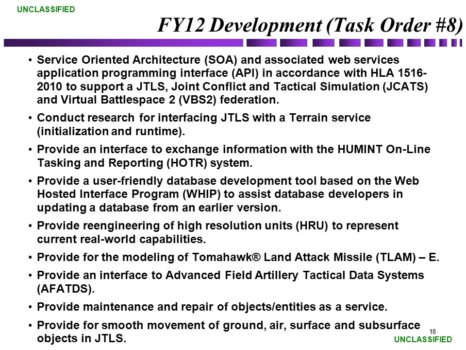 UNCLASSIFIED FY12 Development (Task Order #8) Service Oriented Architecture (SOA) and associated web services application programming interface (API)