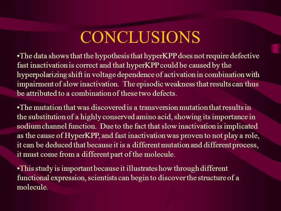 CONCLUSIONS The data shows that the hypothesis that hyperKPP does not require defective fast inactivation is correct and that hyperKPP could be caused