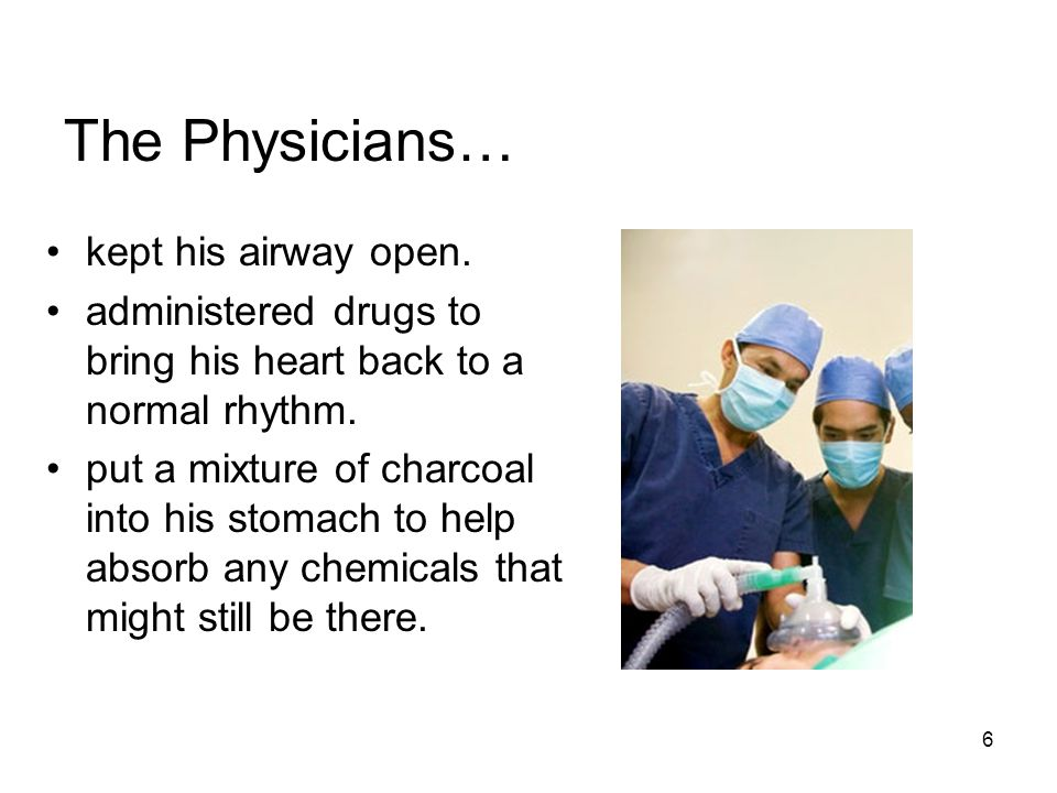 6 The Physicians… kept his airway open.