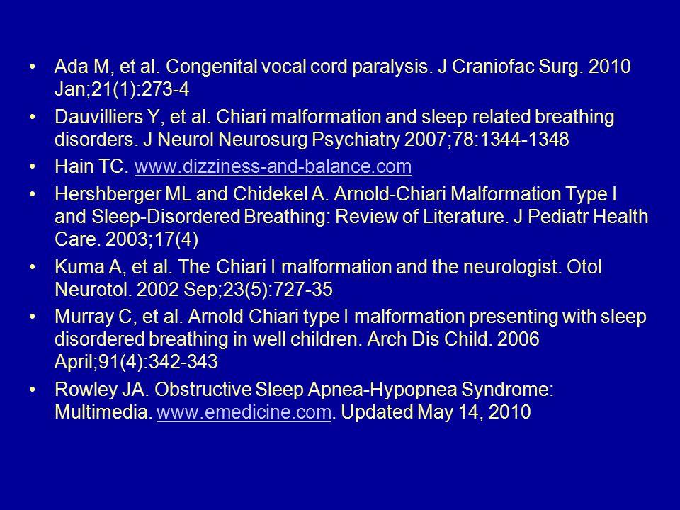 Ada M, et al. Congenital vocal cord paralysis. J Craniofac Surg.