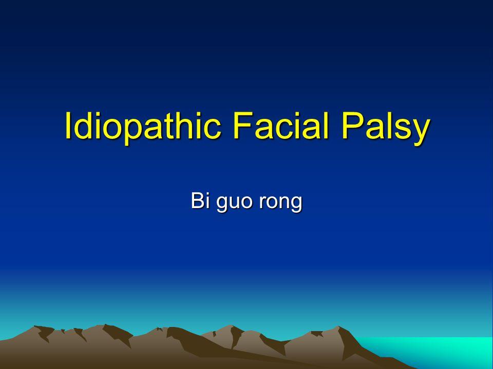 Idiopathic Facial Palsy Bi guo rong
