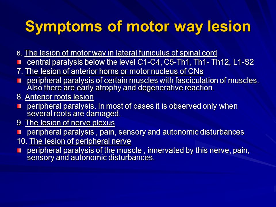 Symptoms of motor way lesion 6.