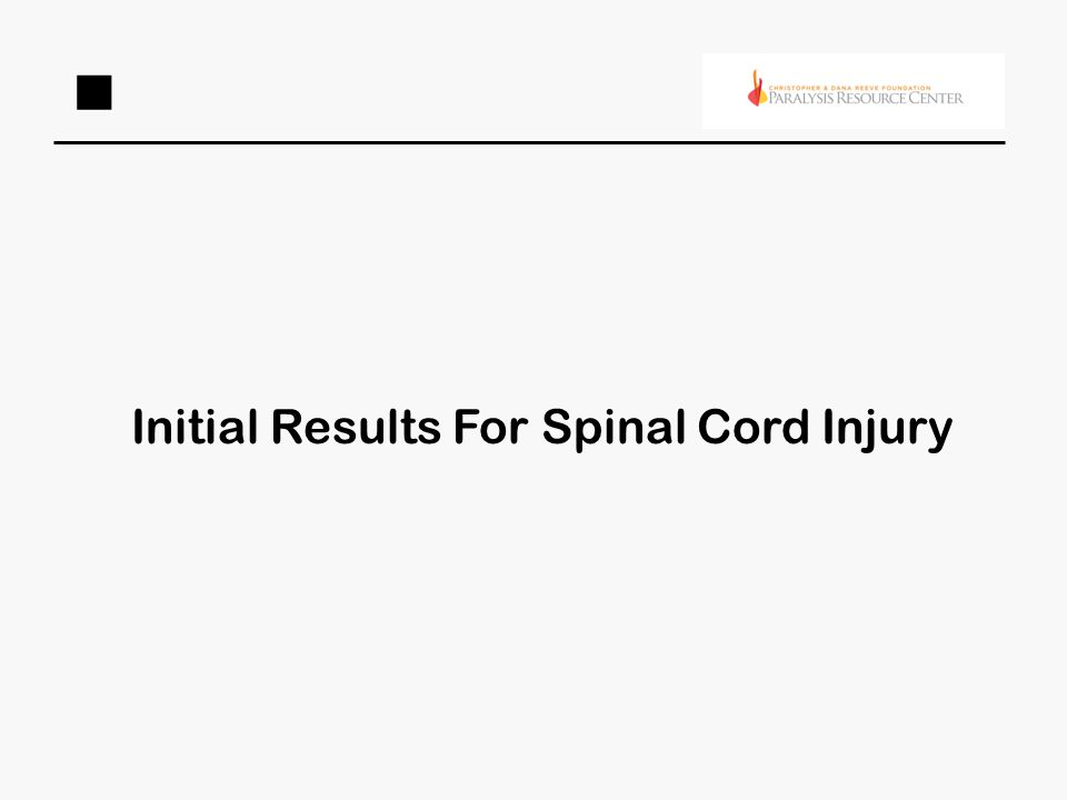 Initial Results For Spinal Cord Injury