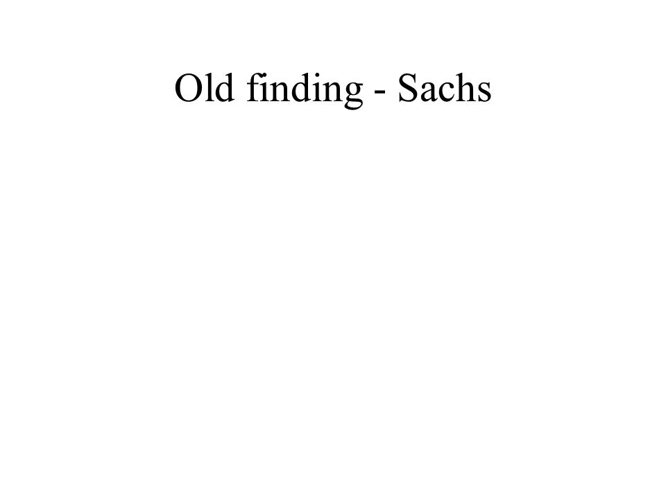 Old finding - Sachs